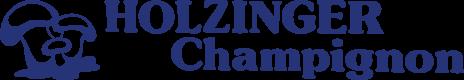 Holzinger, Bio Champignon